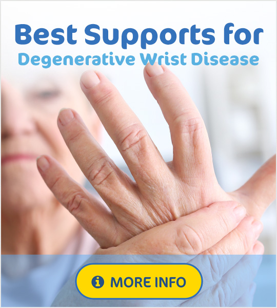 Best Supports for degenerative wrist disease